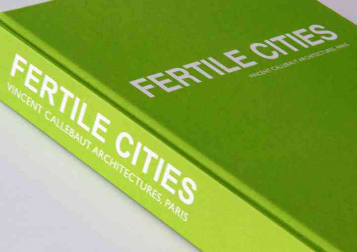 FERTILE CITIES, VINCENT CALLEBAUT ARCHITECTURES fertilecitiesen_pl003